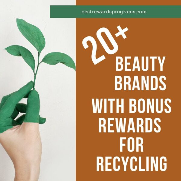 20+ Beauty Brands with Bonus Rewards for Recycling Products