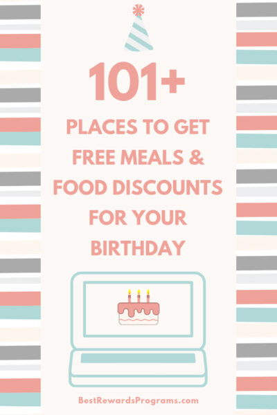 101+ Free Birthday Meals #Birthday #Freebies #FreeMeals #FreeFood at BestRewardsPrograms.com