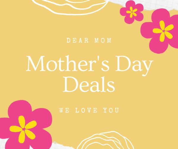 Mother's Day Deals 2020